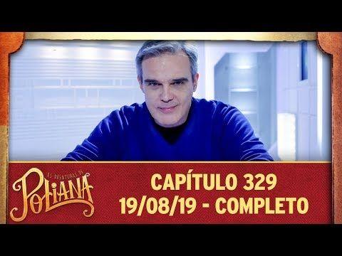As Aventuras De Poliana Capitulo 329 19 08 19 Completo
