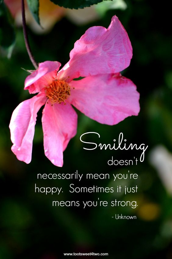 Smiling means you're strong quote - author unknown