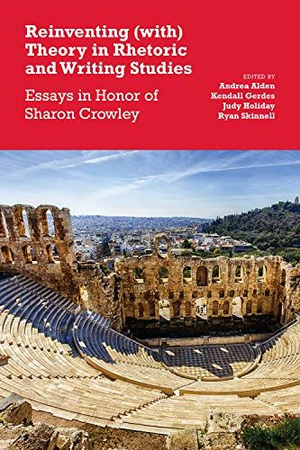 Read Book Reinventing With Theory In Rhetoric And Writing Studies Essays In Honor Of Sharon Crowley Download Pdf Free Epub Mobi Ebooks Rhetoric Ebook Essay