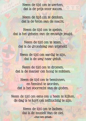 Neem de tijd - oud Iers gebed- Te vinden op: www.kaartje2go.nl/spirtuele-kaarten