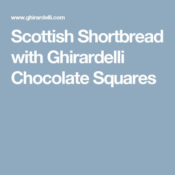 Scottish Shortbread with Ghirardelli Chocolate Squares