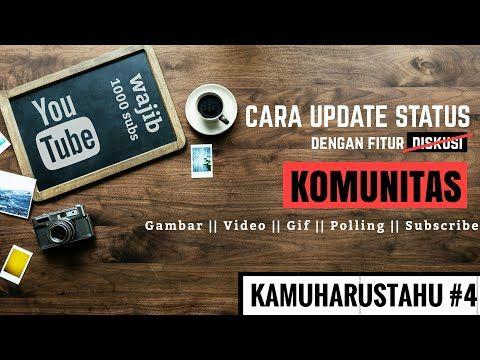 Cara Update Status Di Youtube Di Hp Android Tab Komunitas Youtube Youtube Youtube Android
