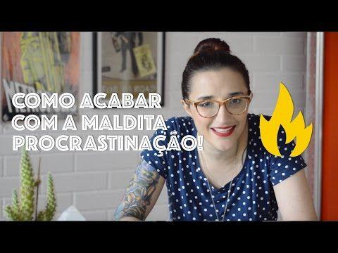 [VÍDEO] Como acabar de uma vez com a procrastinação e realizar mais! - Bramare por Bia Lombardi