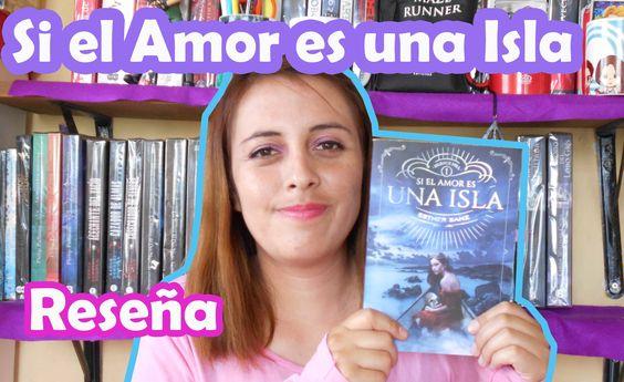Si el Amor es una Isla | Esther SanzSi el amor es una isla, un libro  que no me gusto. Traído por @VReditoras