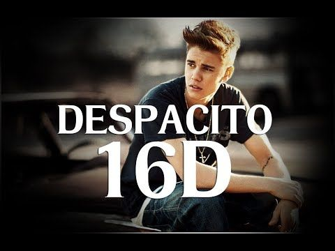 Despacito Justin Bieber Luis Fonsi 16d Version Headphones Recommended Youtube Audio Songs Mp3 Song Download Songs