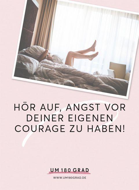 Hor Auf Angst Vor Deiner Eigenen Courage Zu Haben Angst Motivationsspruche Gefuhlschaos