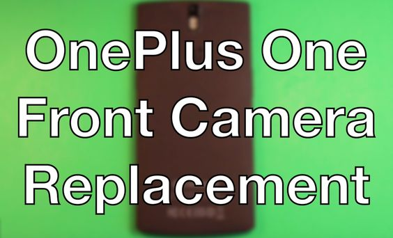 OnePlus One How To Change The Front Camera - Replacement