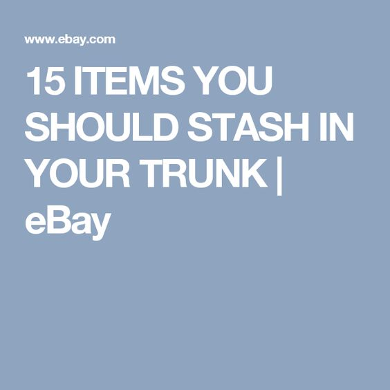 15 ITEMS YOU SHOULD STASH IN YOUR TRUNK | eBay