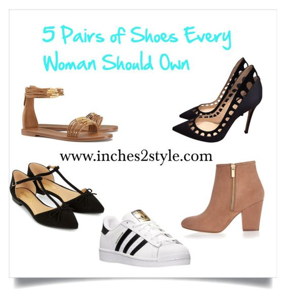 5 Pairs Of Shoes Every Woman Should Own