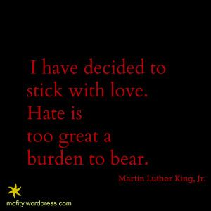 I have decided to stick with love Quote