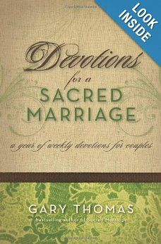 Devotions for a Sacred Marriage: A Year of Weekly Devotions for Couples: Gary Thomas: 9780310255956: Amazon.com: Books