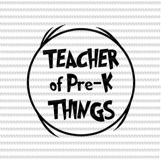 Teacher Of Pree K Things Svg Dr Seuss Svg Dr Seuss Vector Dr Seuss Quote Dr Seuss Design Cat In The Hat Svg Thing 1 Thing 2 Thing 3 Svg Png Dxf Eps Fil