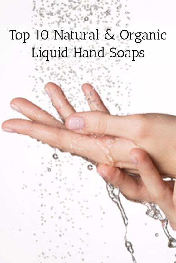 Best Natural and Organic Liquid Hand Soaps - Top 10 List for 2017