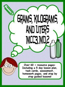 Grams, Kilograms, and Liters Common Core 5 Day Unit - Kathryn Willis - TeachersPayTeachers.com