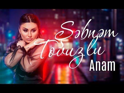 Sebnem Tovuzlu Anam Yeni Sarki Sarkilar Youtube Muzik