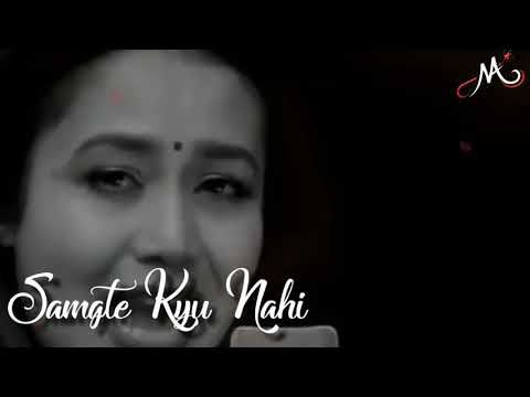 Neha Kakkar Best Thoda Aur Whatsapp Status Video Youtube Youtube Songs Romantic Songs Saddest Songs