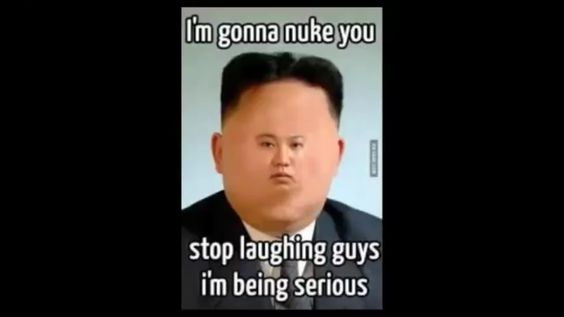 """He is """"TOTALLY"""" going to nuke us."""