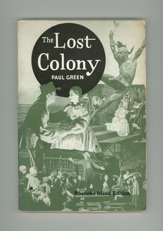 Lost  Photographs and Plays on Pinterest The Lost Colony  Outdoor Symphonic Drama by Paul Green  Roanoke Island Edition  Photographs of the play starring Andy Williams Vintage Book