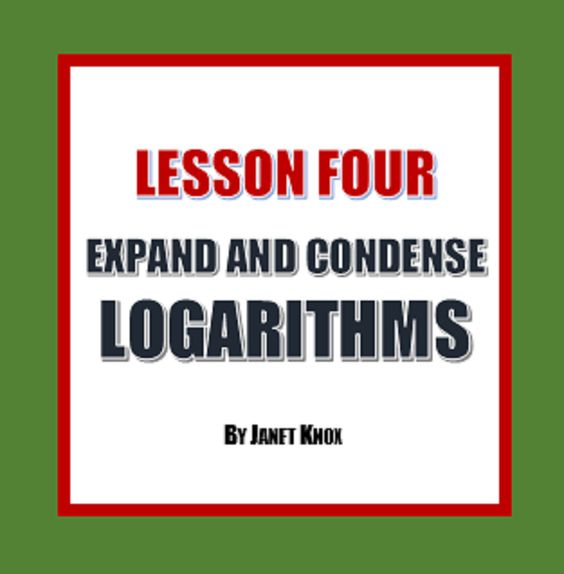 Easy To Follow Examples Http Www Teacherspayteachers Com Product Logarithms Lesson 4 Expanding And Condensing Logs Teaching Techniques Lesson Teaching Math