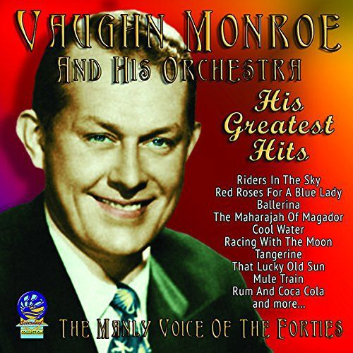 Vaughn Monroe - The Manly Voice of The Forties