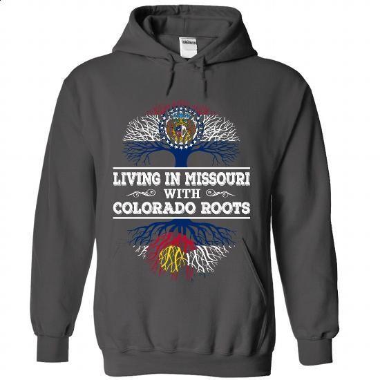 Living in Missouri with Colorado Roots - #sweatshirt women #embellished sweatshirt. SIMILAR ITEMS => https://www.sunfrog.com/LifeStyle/Living-in-Missouri-with-Colorado-Roots-5278-Charcoal-Hoodie.html?68278