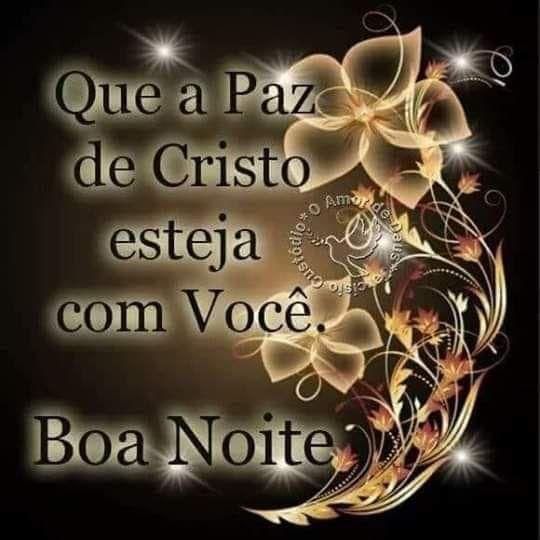 Boa Noite Frase Que A Paz De Cristo Esteja Com Voce Boa Noite