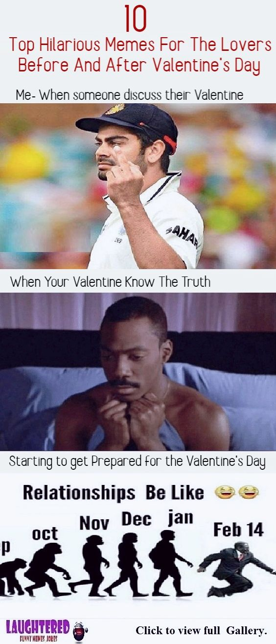 Top 10 Hilarious Memes For The Lovers Before And After Valentine S Day Funny Memes Memes Hilarious