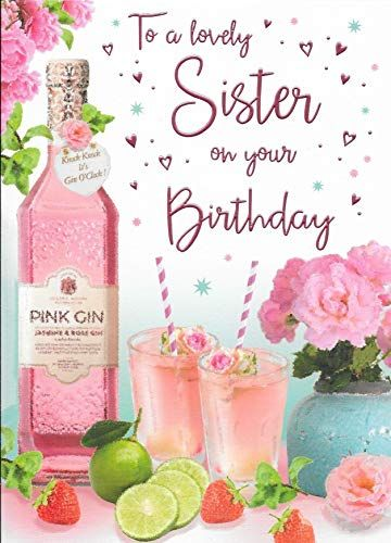 Sister Birthday Card Pink Gin And Cocktails 9 X 6 Inc Https Www Amazon Happy Birthday Wishes Cards Happy Birthday Greetings Birthday Wishes And Images