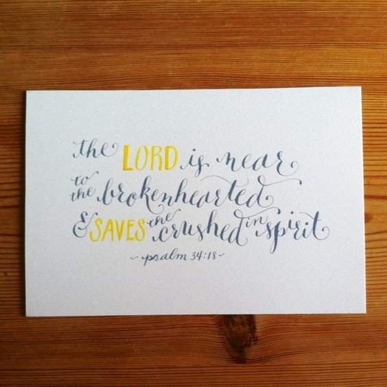 """Christian Funeral Bible Quotes: """"The Lord Is Near To The Broken Hearted And Saves The"""