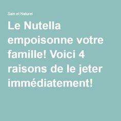 Le Nutella empoisonne votre famille! Voici 4 raisons de le jeter immédiatement!