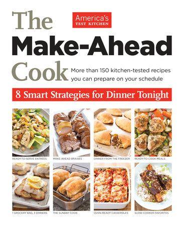 The Make-Ahead Cook: 9781936493845   PenguinRandomHouse.com: Books