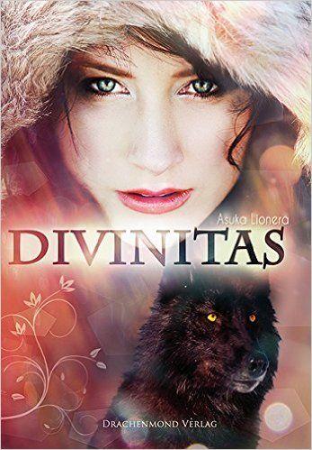 Divinitas: Amazon.de: Asuka Lionera: Bücher