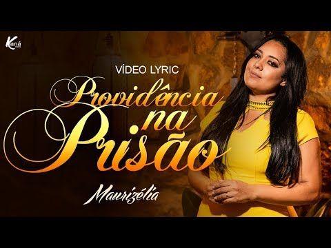 Providencia Na Prisao Maurizelia Lancamento 2018 Video Lyric