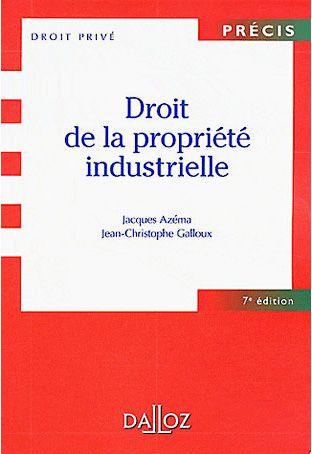 Droit de la propriété industrielle de Jacques Azéma et  Jean-Christophe Galloux