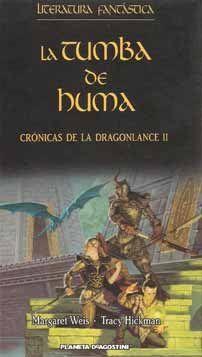 Crónicas de la Dragonlance II La Tumba de Huma  - Margaret Weis y Tracy Hickman