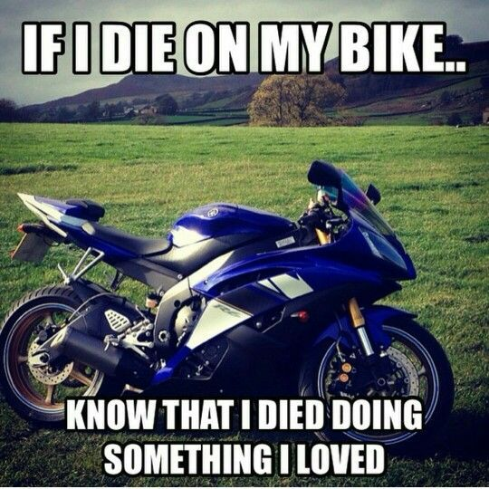 True Passion Love Something To Remember If I Die From A Bike