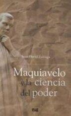 Maquiavelo y la ciencia del poder / Juan David Zuloaga