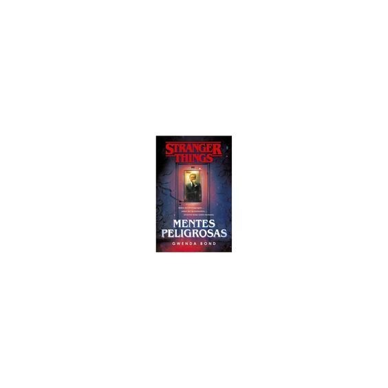 Stranger Things Mentes Peligrosas Stranger Things Suspicious Minds The First Official Stranger Things Novel By Gwenda Bond Paperback Suspicious Minds Stranger Things Stranger