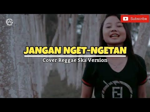 Download Lagu Jangan Nget Ngetan Cover Regge Ska Version Jovita
