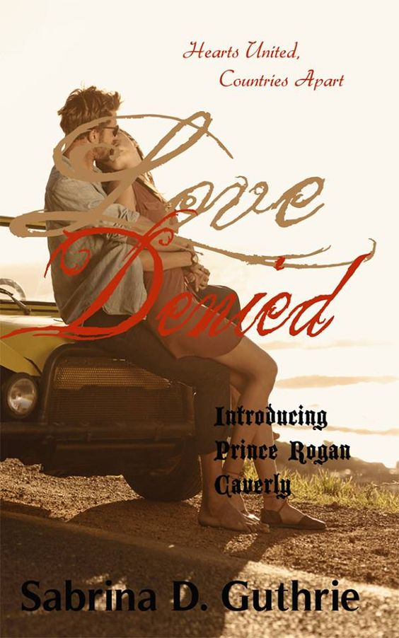 Love Denied by Sabrina D. Guthrie  Prince Rogan Caverly of Kannick was content. Being the spare in a royal family left him with a flood of possibilities. His wild ways were overlooked until an accident made the family aware he existed.    Zailey Harper had a heart of gold and the country of Wharwick dubbed her their next rising star. ...