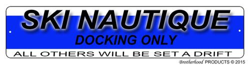 Ski Nautique Docking Only Dock Sign