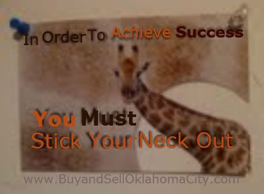In Order to Achieve Success  You Must Stick Your Neck Out