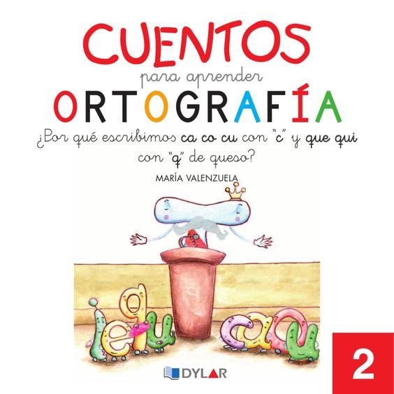 """Cuentos para Aprender Ortografía - ¿Por qué escribimo∫ ca co cu con """"c"""" y que quicon """"q"""" de queso?  Cuentos para Aprender Ortografía 2"""