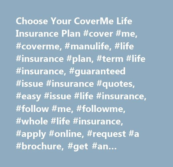 Manulife Life Insurance Quote Brilliant Choose Your Coverme Life Insurance Plan Cover Me Coverme