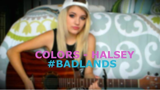 Colors - Halsey Acoustic Cover #BADLANDS