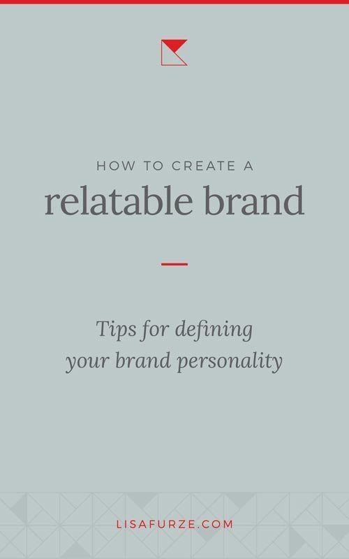 Tips For Creating A Relatable Brand Personality Lisa Furze Brand Strategy Template Branding Your Business Creating A Brand