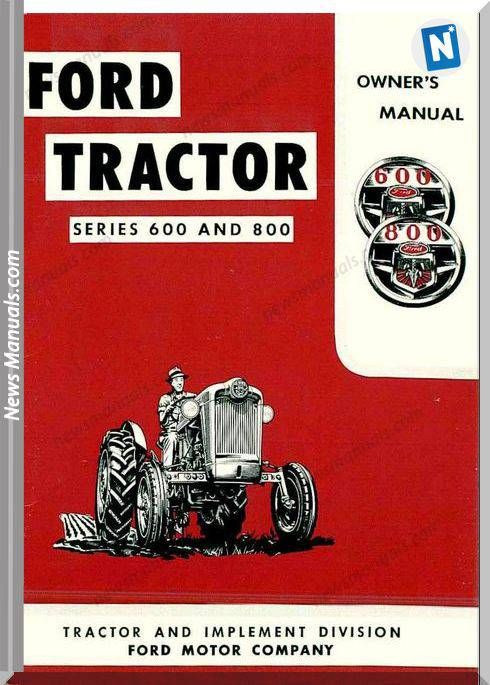 Ford Tractor 600 800 Owners Manual Ford Tractors Owners Manuals Tractors
