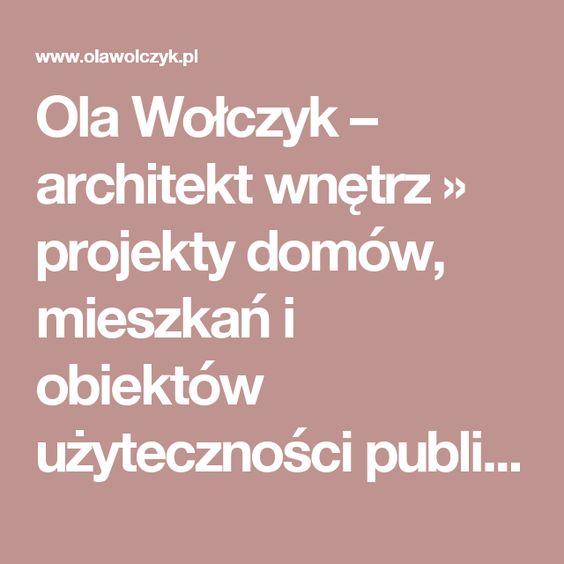 Ola Wołczyk – architekt wnętrz » projekty domów, mieszkań i obiektów użyteczności publicznej » Kontakt