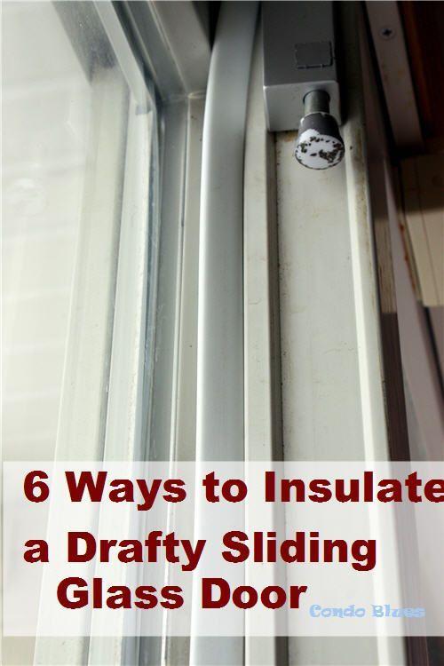 6 Ways To Insulate A Drafty Sliding Glass Door Sliding Glass Door Coverings Sliding Glass Door Patio Door Coverings
