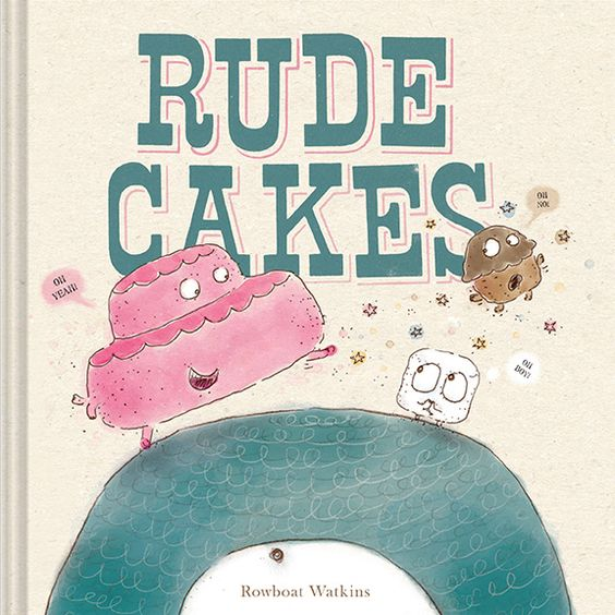 The cutest, quirkiest manners book ever. Starring a little rude cake who learns a lesson from--who else?--a cyclops. A classroom must-have: RUDE CAKES by Rowboat Watkins.:
